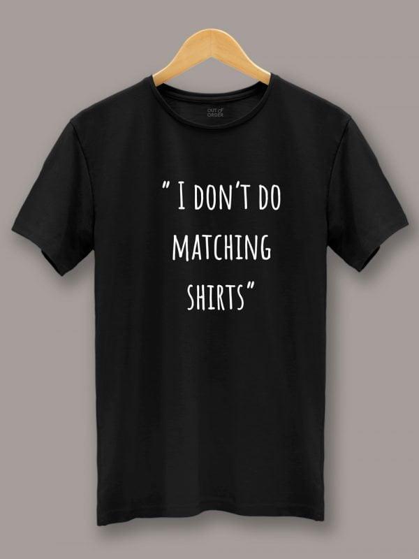 """i don't do matching t-shirts"" Couples T-shirt 2"