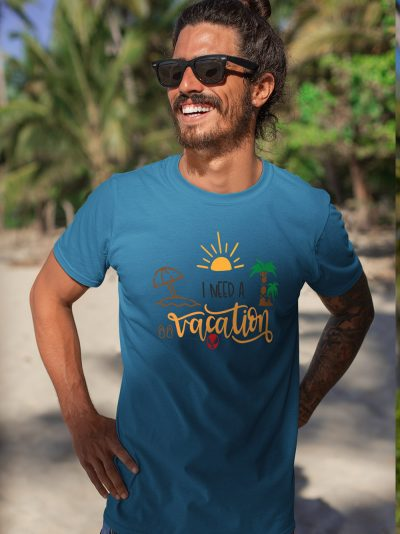 I Need a Vacation T-shirt for Men