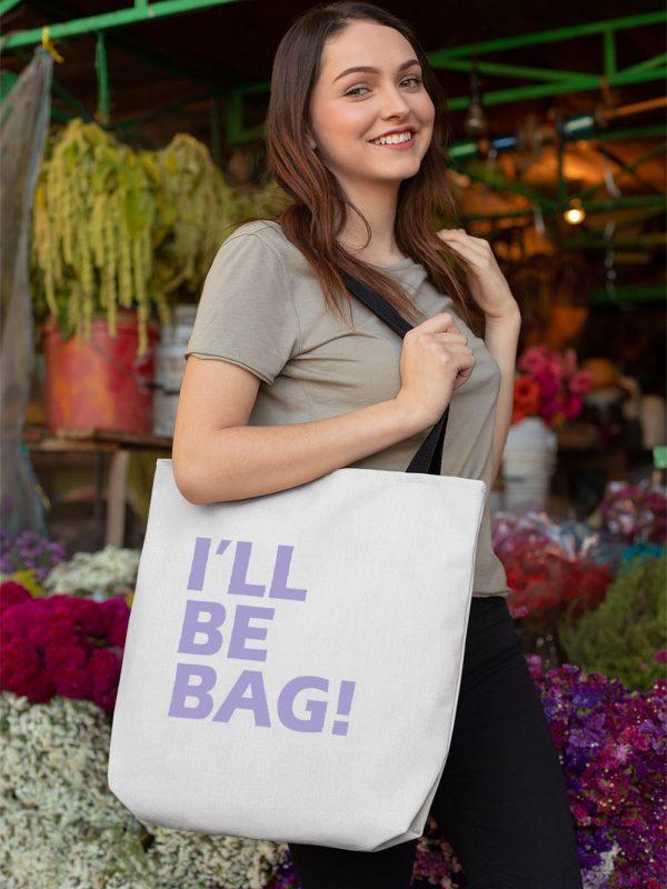 I'll be Bag Tote Bag 2