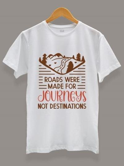 roads were made for journeys not destination t-shirt for men