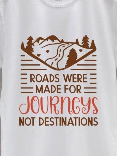 close up of roads were made for journeys not destination t-shirt design