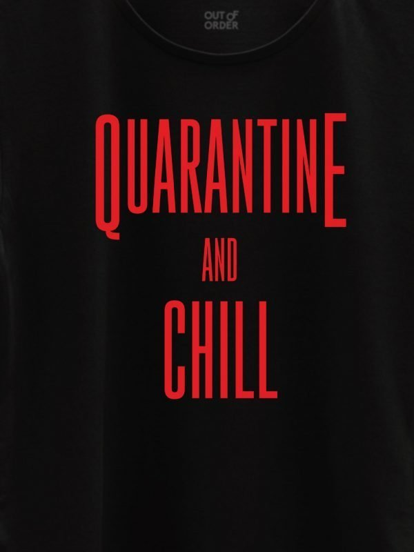 close up of Quarantine and Chill T-shirt