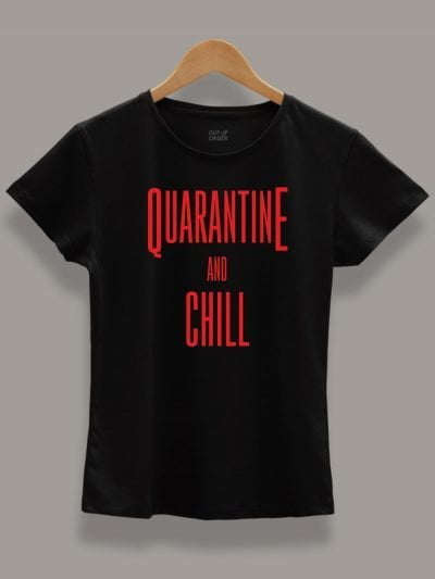 women's Quarantine and Chill T-shirt displayed on a hanger