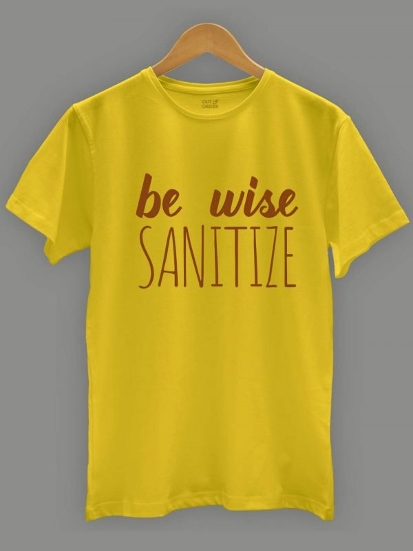Be Wise Sanitize T-shirt for men displayed on a hanger