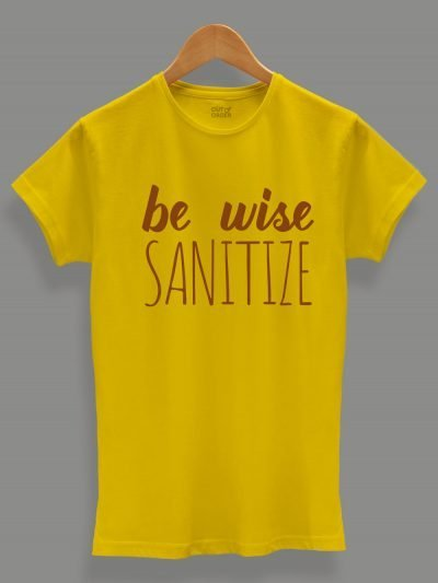 Be Wise Sanitize T-shirt for women displayed on hanger