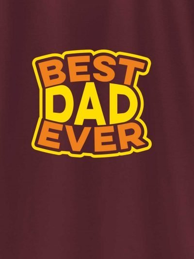 close up of Best Dad Ever T-shirt