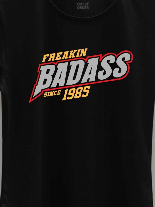 Badass Since Women's Birthday T-shirt 2