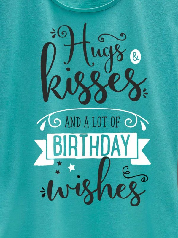 close up of Hugs and Kisses Women's Birthday T-shirt design