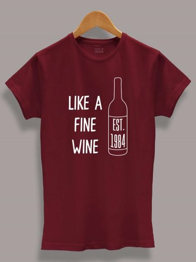 Buy like fine wine birthday t-shirt displayed on a hanger
