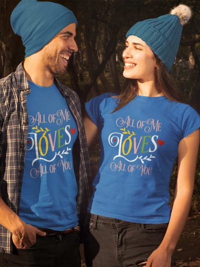 Couple wearing All of Me Couple T-shirt for sale