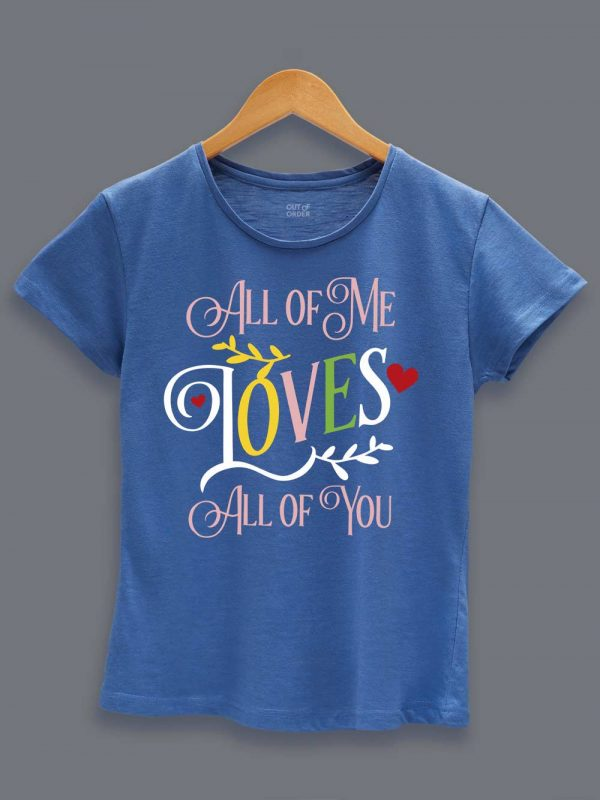 All of Me Couple T-shirt for women