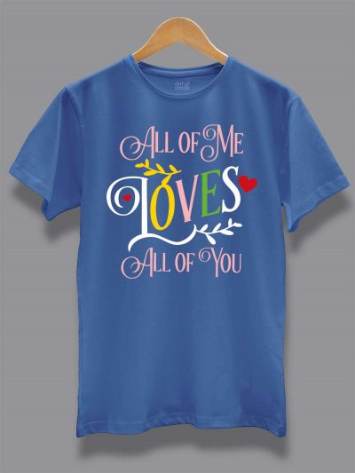 All of Me Couple T-shirt for men